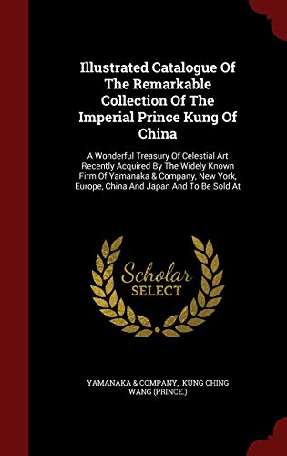 Illustrated Catalogue of the Remarkable Collection of: Yamanaka Company