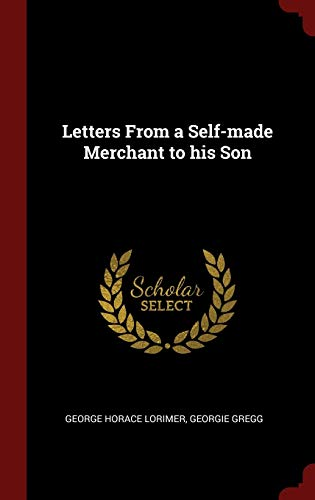 9781296511944: Letters From a Self-made Merchant to his Son