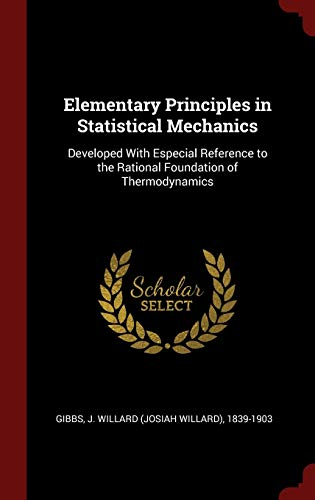 9781296512347: Elementary Principles in Statistical Mechanics: Developed With Especial Reference to the Rational Foundation of Thermodynamics