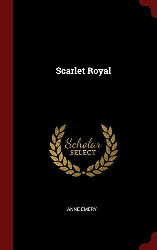 Scarlet Royal: Anne Emery