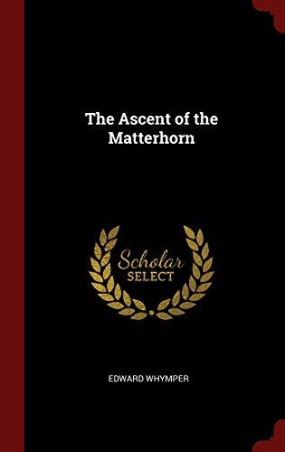 9781296514990: The Ascent of the Matterhorn