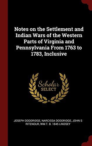 9781296515560: Notes on the Settlement and Indian Wars of the Western Parts of Virginia and Pennsylvania From 1763 to 1783, Inclusive