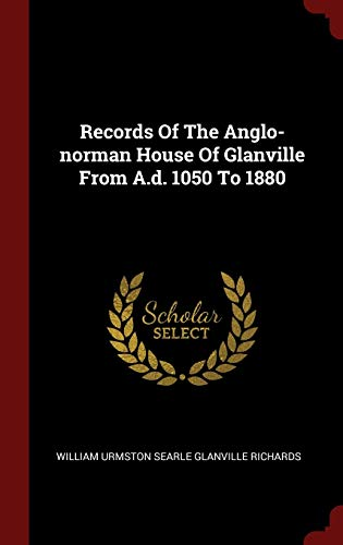 Records Of The Anglo-norman House Of Glanville