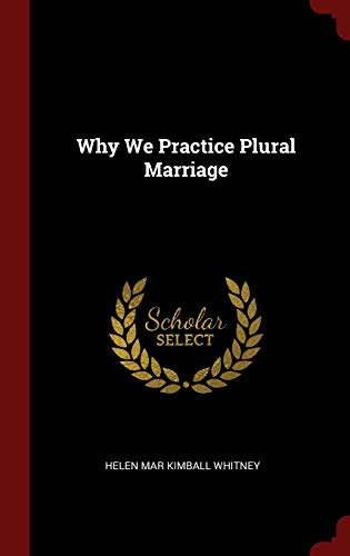 9781296517687: Why We Practice Plural Marriage