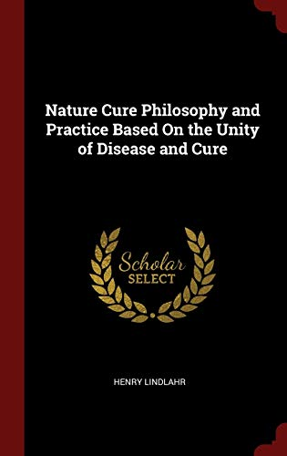 9781296518080: Nature Cure Philosophy and Practice Based on the Unity of Disease and Cure