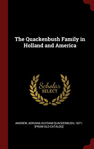 9781296522094: The Quackenbush Family in Holland and America