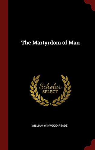9781296522629: The Martyrdom of Man