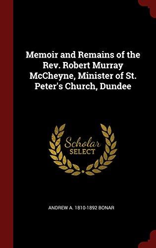Memoir and Remains of the Rev. Robert: Bonar, Andrew A.