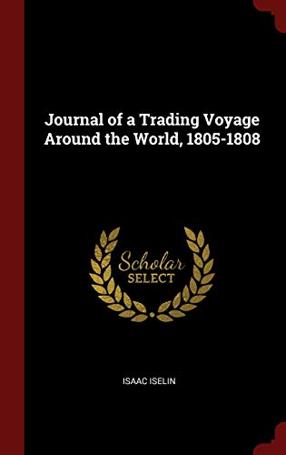 9781296530242: Journal of a Trading Voyage Around the World, 1805-1808