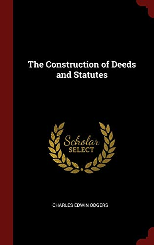 9781296531188: The Construction of Deeds and Statutes