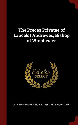 The Preces Privatae of Lancelot Andrewes, Bishop: Andrewes, Lancelot