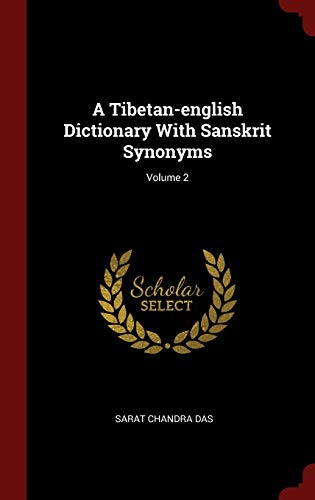 9781296535124: A Tibetan-english Dictionary With Sanskrit Synonyms; Volume 2