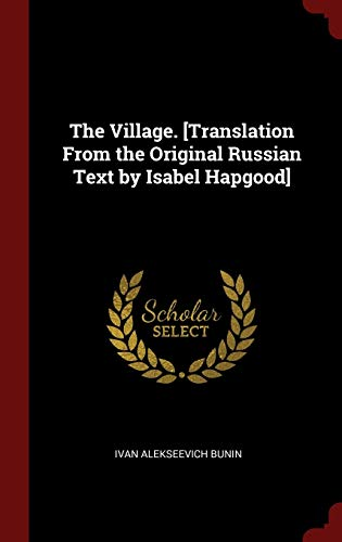 9781296535780: The Village. [Translation From the Original Russian Text by Isabel Hapgood]