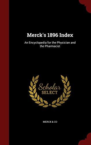 Merck's 1896 Index: An Encyclopedia for the: &. Co, Merck