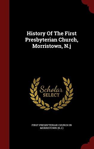 9781296543891: History Of The First Presbyterian Church, Morristown, N.j