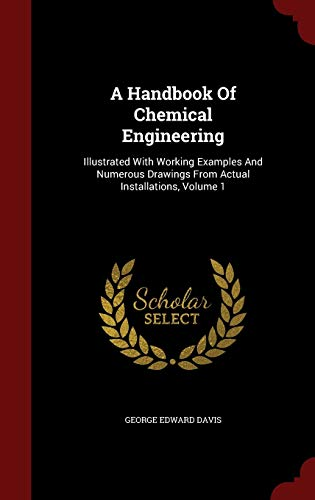 9781296544232: A Handbook Of Chemical Engineering: Illustrated With Working Examples And Numerous Drawings From Actual Installations, Volume 1