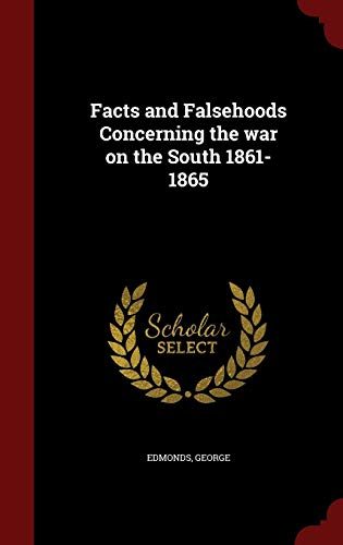 9781296549671: Facts and Falsehoods Concerning the war on the South 1861-1865