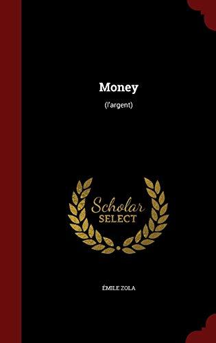 Money: (L argent) (Hardback): Emile Zola