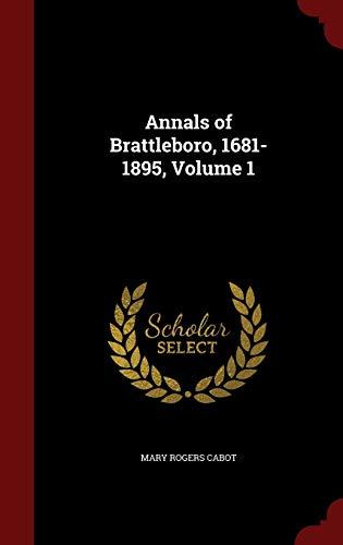 9781296554804: Annals of Brattleboro, 1681-1895, Volume 1