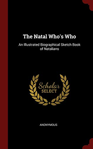 9781296558864: The Natal Who's Who: An Illustrated Biographical Sketch Book of Natalians