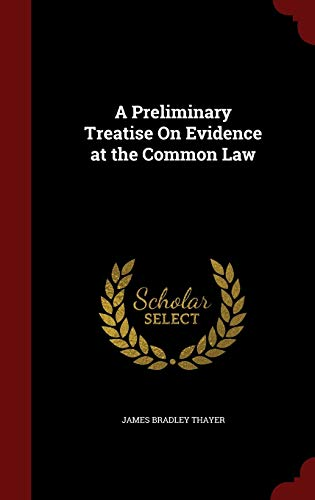 9781296559533: A Preliminary Treatise On Evidence at the Common Law