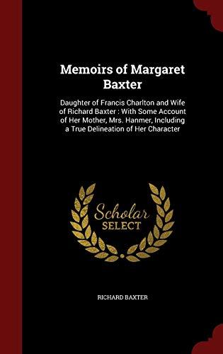 Memoirs of Margaret Baxter: Richard Baxter