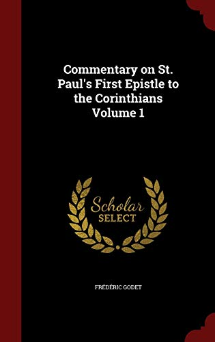 9781296562953: Commentary on St. Paul's First Epistle to the Corinthians Volume 1