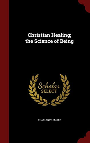 9781296567774: Christian Healing; the Science of Being