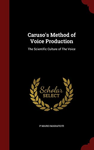 9781296568238: Caruso's Method of Voice Production: The Scientific Culture of The Voice
