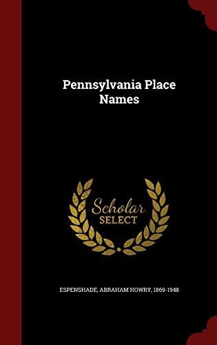 Pennsylvania Place Names: Abraham Howry Espenshade