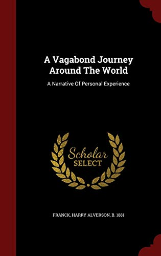 9781296570200: A Vagabond Journey Around The World: A Narrative Of Personal Experience