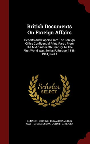 British Documents on Foreign Affairs: Reports and: Professor Kenneth Bourne,