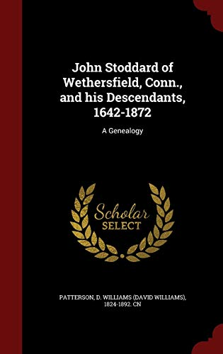 9781296573942: John Stoddard of Wethersfield, Conn., and his Descendants, 1642-1872: A Genealogy