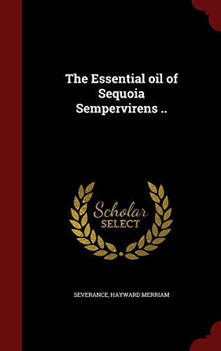 9781296574949: The Essential oil of Sequoia Sempervirens ..