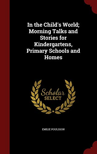 9781296576868: In the Child's World; Morning Talks and Stories for Kindergartens, Primary Schools and Homes