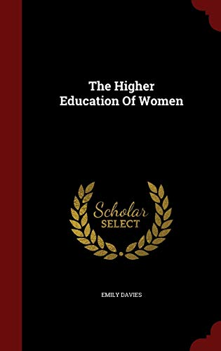 9781296579371: The Higher Education Of Women