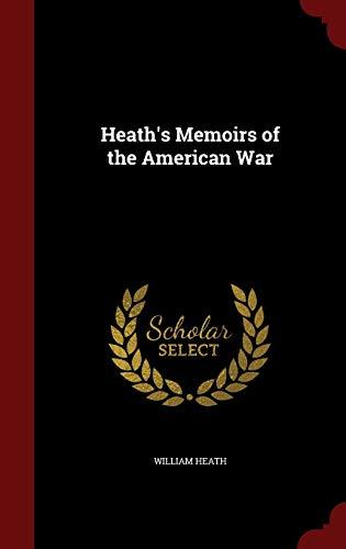 9781296581770: Heath's Memoirs of the American War