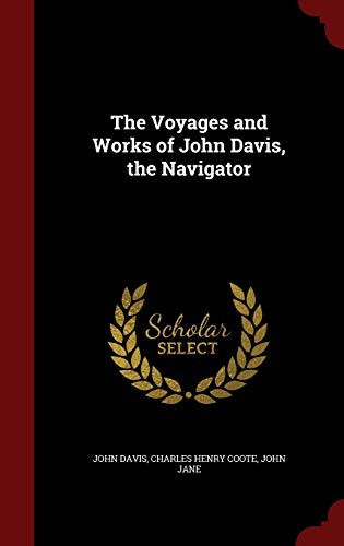 9781296582708: The Voyages and Works of John Davis, the Navigator