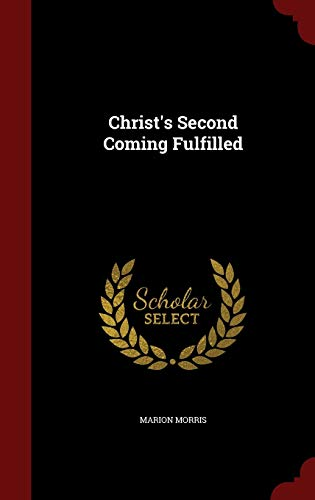 9781296587963: Christ's Second Coming Fulfilled