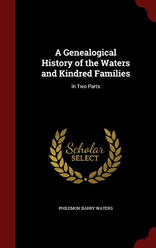 9781296589561: A Genealogical History of the Waters and Kindred Families: In Two Parts