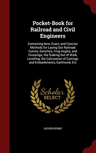 9781296593155: Pocket-Book for Railroad and Civil Engineers: Containing New, Exact, and Concise Methods for Laying Out Railroad Curves, Switches, Frog Angles, and ... of Cuttings and Embankments, Earthwork, Etc