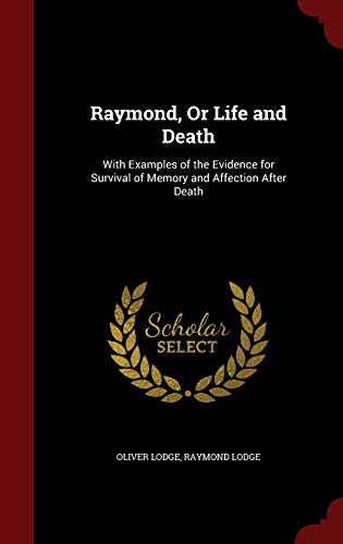 9781296596194: Raymond, Or Life and Death: With Examples of the Evidence for Survival of Memory and Affection After Death