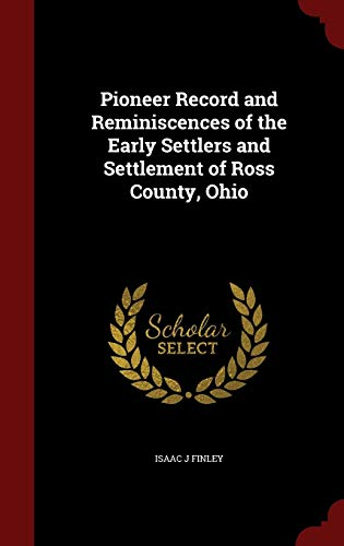 9781296598259: Pioneer Record and Reminiscences of the Early Settlers and Settlement of Ross County, Ohio
