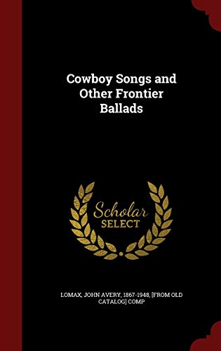 9781296599089: Cowboy Songs and Other Frontier Ballads