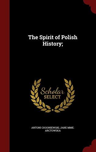 9781296603946: The Spirit of Polish History;