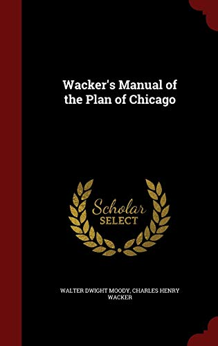 9781296606114: Wacker's Manual of the Plan of Chicago