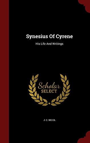 9781296609702: Synesius Of Cyrene: His Life And Writings