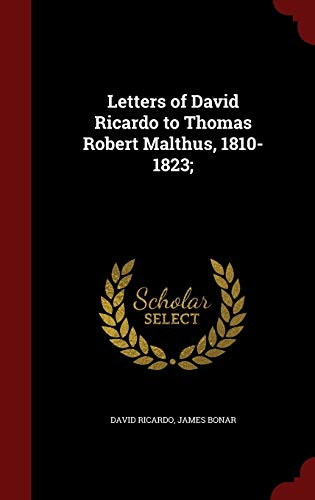 9781296614065: Letters of David Ricardo to Thomas Robert Malthus, 1810-1823;