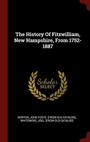 9781296619176: The History Of Fitzwilliam, New Hampshire, From 1752-1887