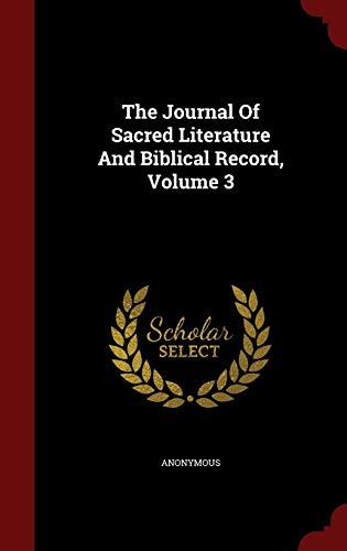 9781296621469: The Journal Of Sacred Literature And Biblical Record, Volume 3